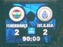 13 Ocak 2008  Fenerbahçe 2-2 İstanbul Büyükşehir Belediyespor  (Süper Lig 18\'nci Hafta Karşılaşması)