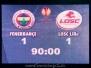 25 Şubat 2010  Fenerbahçe 1-1 Lille OSC  (UEFA Avrupa Ligi Son 32 İkinci Karşılaşma)